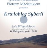 """Spotkanie z Piotrem Maciejukiem pt. """"Krwiobieg Syberii"""" w Kamieńskim Domu Kultury"""