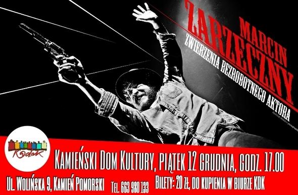"""Marcin Zarzeczny w Kamieniu Pomorskim – spektakl """"Zwierzenia Bezrobotnego Aktora"""""""