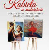 """""""Kobieta w malarstwie…"""". Od soboty nowa wystawa w MHZK"""