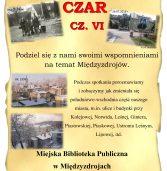 """Wspomnień czar"" cz. VI"