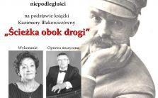 """""""Ścieżka obok drogi"""" – wspomnienie o Marszałku Józefie Piłsudskim"""