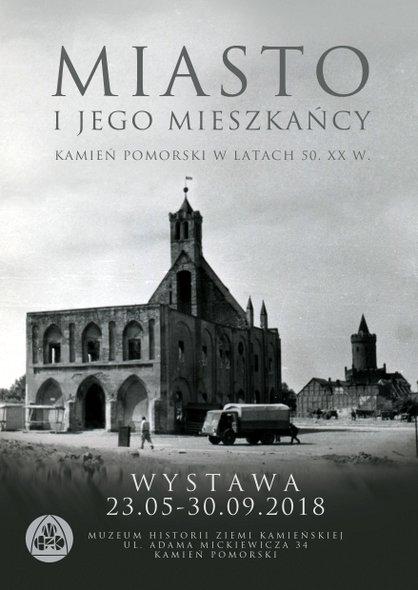 """""""Miasto i jego mieszkańcy. Kamień Pomorski w latach 50. XX w."""""""