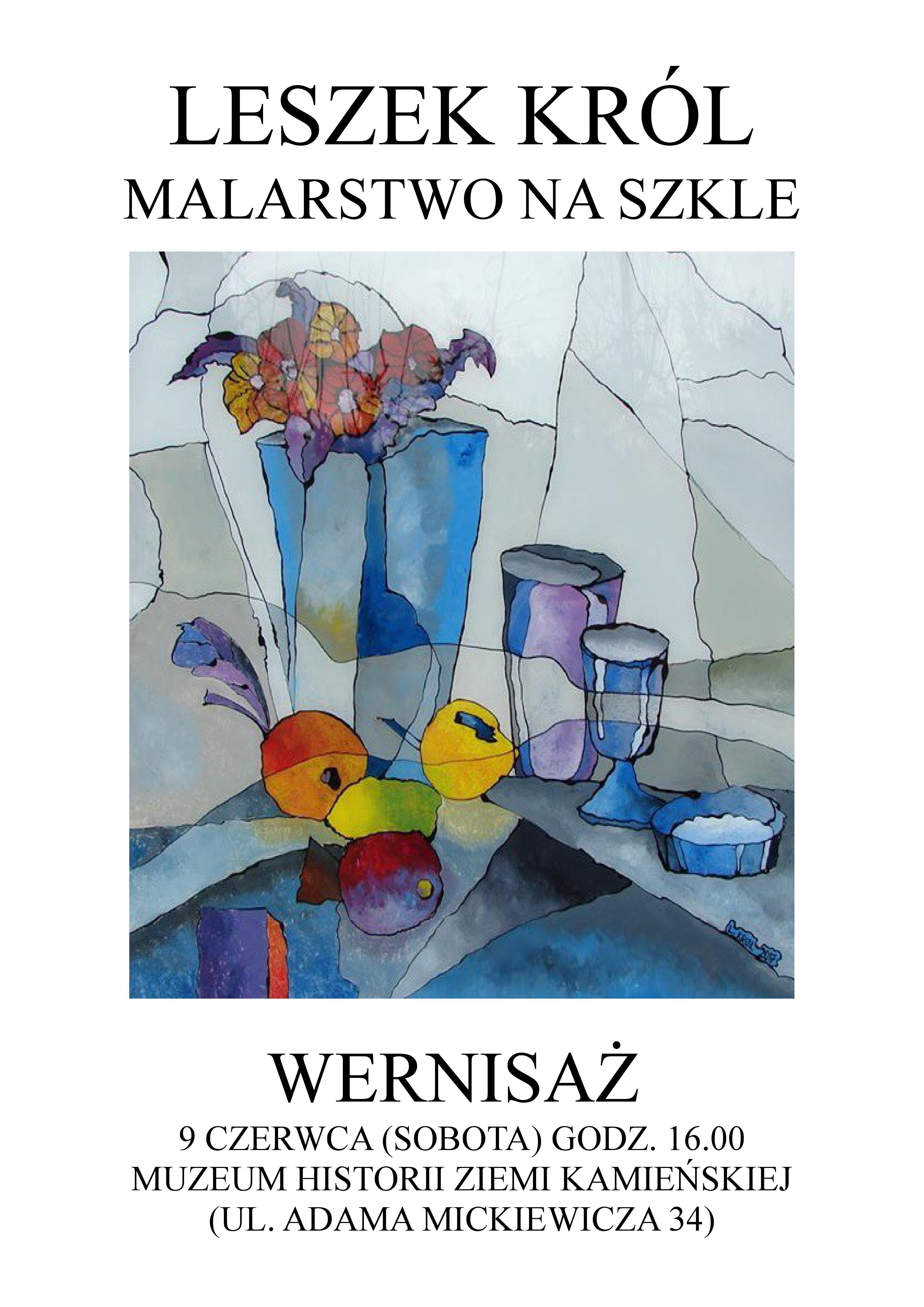Wystawa malarstwa na szkle Leszka Króla już od soboty w MHZK