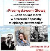 """""""Gdzie szukać morza w Szczecinie?"""" – spotkanie z Przemysławem Głową"""