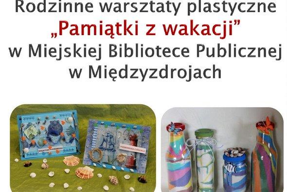 """""""Pamiątki z wakacji"""" – warsztaty plastyczne w międzyzdrojskiej bibliotece"""
