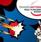 """Planujemy budżet – Rusza 6. edycja programu """"Finansoaktywni"""""""