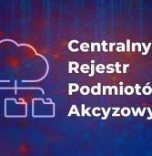 Uruchamiamy Centralny Rejestr Podmiotów Akcyzowych